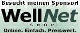 Besucht meinen Sponsor: WellNet-Shop